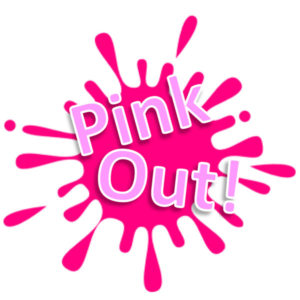 PINK OUT!