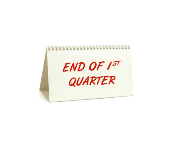 End of 1st Quarter